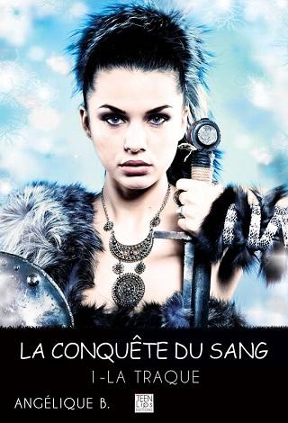 LA CONQUETE DU SANG (Tome 01) LA TRAQUE de Angelique B La-con11