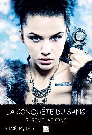 LA CONQUETE DU SANG (Tome 02) REVELATIONS de Angelique B La-con12