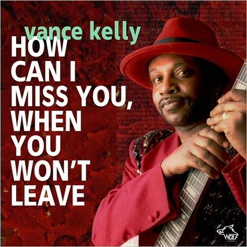 Vance Kelly -How Can I Miss You, When You Won't Leave 15121410