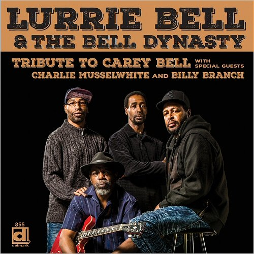 Lurrie Bell & The Bell Dynasty-Tribute To Carey Bell 15253010
