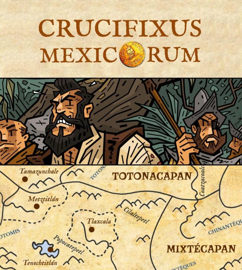 CRUCIFIXUS MEXICORUM et Imperium Incarum - Extension pour Furor Mundi Teasin11
