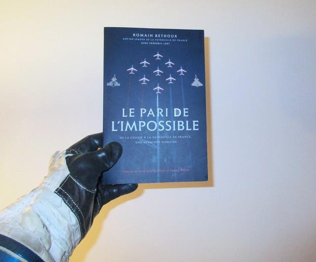 [Livre Aviation] Le pari de l'impossible par Romain Béthoux / Préface de Jean-Loup Chrétien et de Patrick Baudry Img_0615