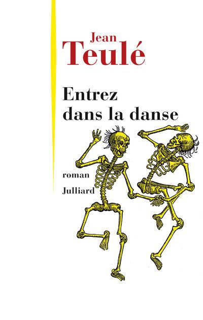 [Teulé, Jean] Entrez dans la danse 00528210