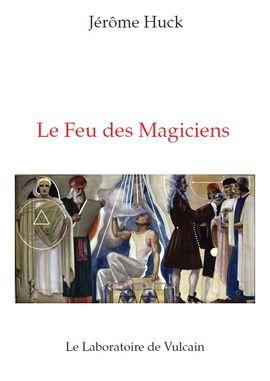 Interview  de Jérôme Huck auteur du livre Le Feu  Des Magiciens - Page 2 Fm_111