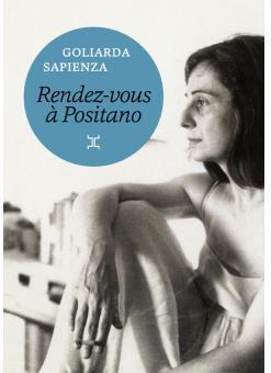 [Sapienza, Goliarda] Rendez-vous à Positano Posita10