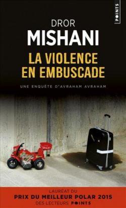 La violence en embuscade de Dror Mishani (Avraham, Tome 2) Cvt_la10