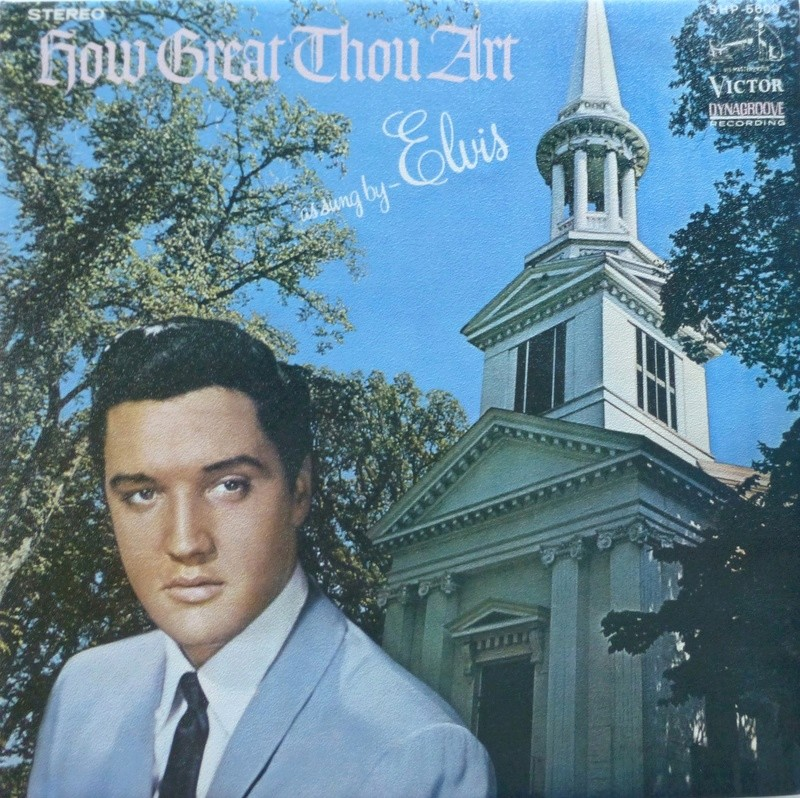 HOW GREAT THOU ART Elvis_49