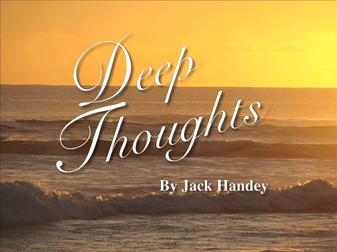 DEEP THOUGHTS - by Jack Handey Z_pict10