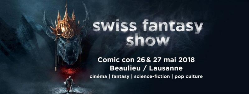 Swiss Fantasy Show 4 (Lausanne - Suisse) : 26 et 27 mai 2018 29791010