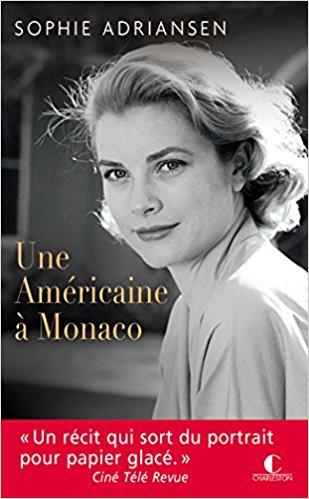 [Adriansen, Sophie] Grâce Kelly d'Hollywood à Monaco, le roman d'une légende 515r-x10