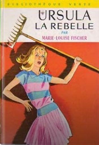 [Fischer, Marie-Louise] Ursula la rebelle Couv2810