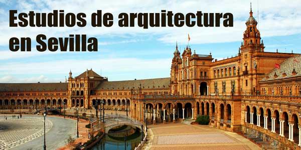 Estudios de arquitectura en Sevilla