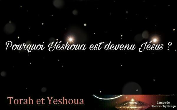 Pourquoi Yéshoua est devenu Jésus en Français ?  Picsar82