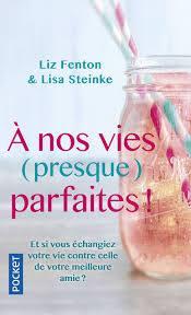 [Fenton, Liz & Steinke, Lisa] À nos vies (presque) parfaites 26904110