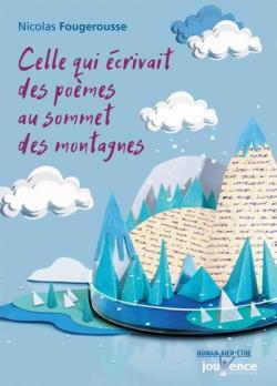 [Fougerousse, Nicolas] Celle qui écrivait des poèmes au sommet des montagnes Cvt_ce10