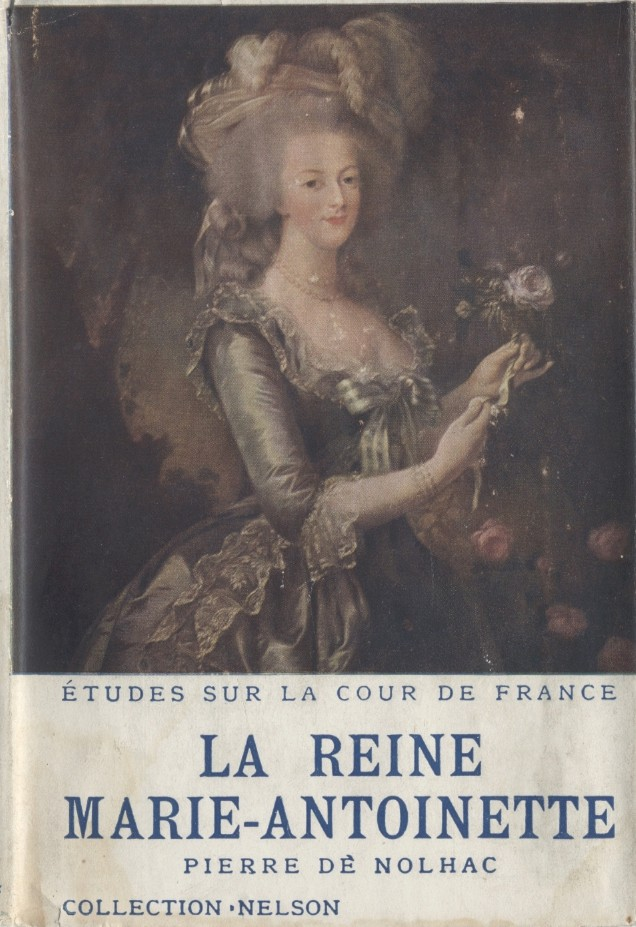 Marie-Antoinette. Les livres de Pierre de Nolhac Gc14810