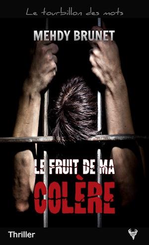 [Editions Taurnada] Le fruit de ma colère de Mehdy Brunet Couv3510