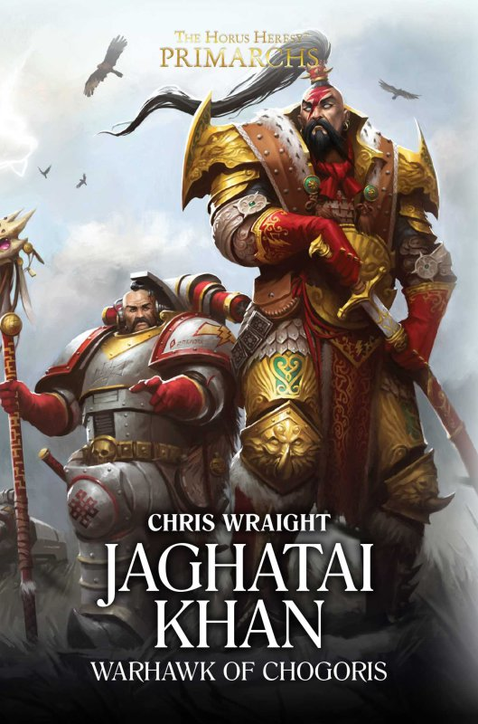 [Horus Heresy] Primarch Series - VIII - Jaghatai Khan de Chris Wraight 5603c111