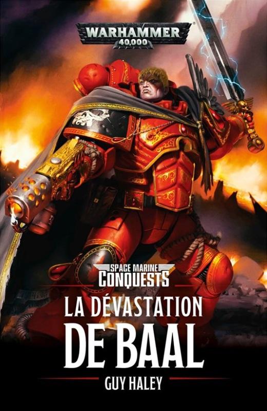 Space Marines Conquests : la Devastation de Baal de Guy Haley A94bba10