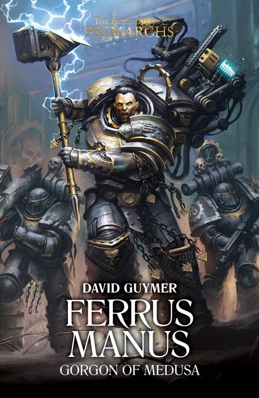 [Horus Heresy] Primarch Series - VII - Ferrus Manus de David Guymer Blproc13