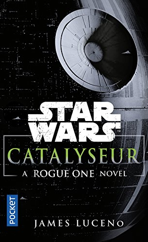 Star Wars : Catalyseur - A Rogue One Novel [Livre] Starwa12