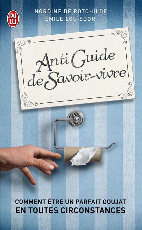Anti Guide de Savoir-vivre de Nordine De Rotchilde et Émile Louisdor Anti-g10