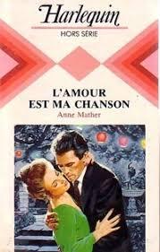 L'amour est ma chanson de Anne Mather Chanso10