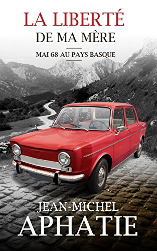 [Aphatie, Jean-Michel] La liberté de ma mère - Mai 68 au Pays Basque 51iucb10