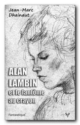 [Dhainaut, Jean-Marc] Alan Lambin et le fantôme au crayon Alan-l10