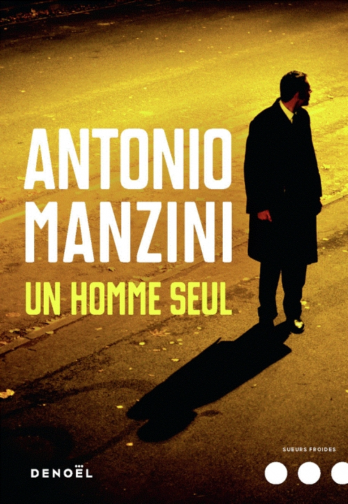 [Manzini, Antonio] Un homme seul Couv4510