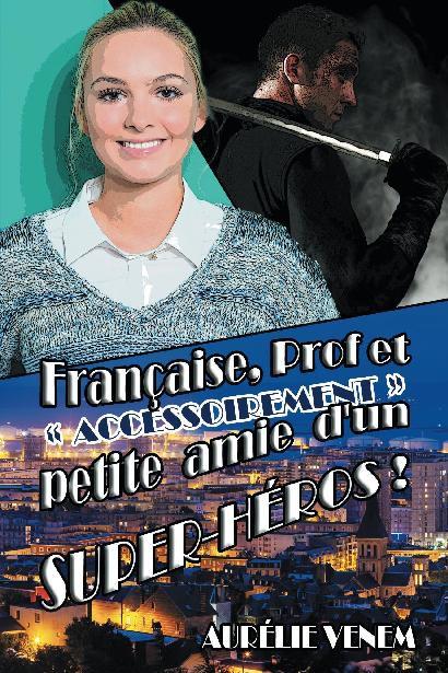 """VENEM Aurelie - Française, prof et """"accessoirement"""" petite-amie d'un super-héros 054_fr10"""