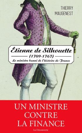 Etienne de Silhouette, le ministre banni de l'histoire de France. De Thierry Maugenest 97827010