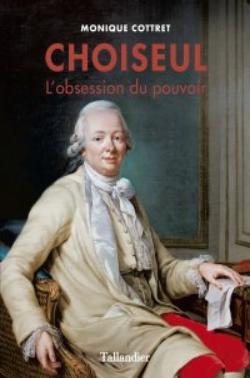 Choiseul, l'obsession du pouvoir. De Monique Cottret Captur50