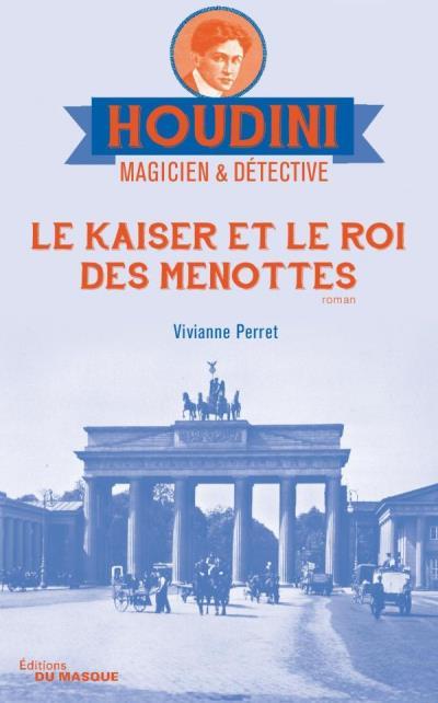 PERRET Vivianne - Houdini, magicien & détective - Tome 2 : Le Kaiser et le roi des menottes Kaiser11