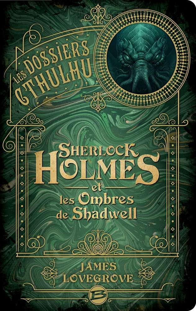 LOVEGROVE James - Les Dossiers Cthulhu tome 1 : Sherlock Holmes et les ombres de Shadwell Shadwe10