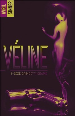 Véline - Tome 1 : Sexe, crime & thérapie de Avril Sinner 1_311