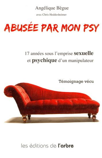 Angélique Bègue, avec Chris Heddesheimer, Abusée par mon psy, L'Arbre, 2008