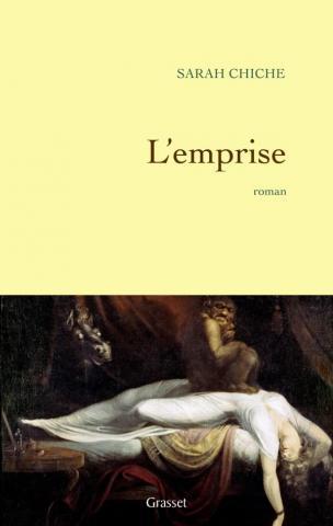 Roman de notre collaboratrice Sarah Chiche, L'emprise, Grasset, 2010