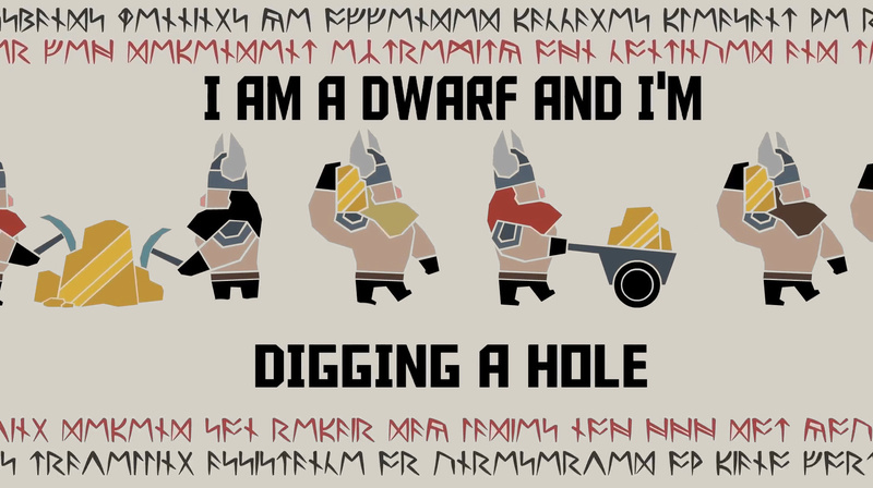 I am a dwarf and i'm digging a hole ! Wubuoz10