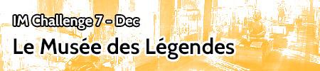 IM Challenge Déc17 – Le Musée des Légendes Bannie15