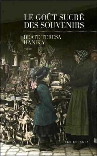 Le Goût sucré des souvenirs de Beate Teresa Hanika 97823610