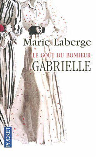 Trilogie Le goût du bonheur de Marie Laberge 22661610