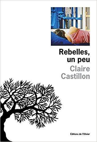 [Castillon, Claire] Rebelles un peu Castil10