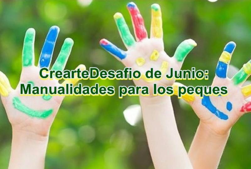 """CREARTEDESAFIO: """"MANUALIDADES PARA LOS PEQUES"""". Detalles, inscripcion y presentacion de la tarea  Logo17"""