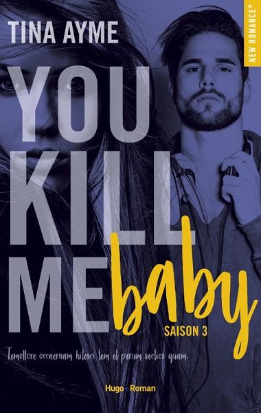 You kill me - Saison 3 : Baby de Tina Ayme 2018_n12