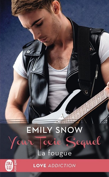 Your Toxic sequel - Tome 3 : La fougue de Emily Snow 29573310