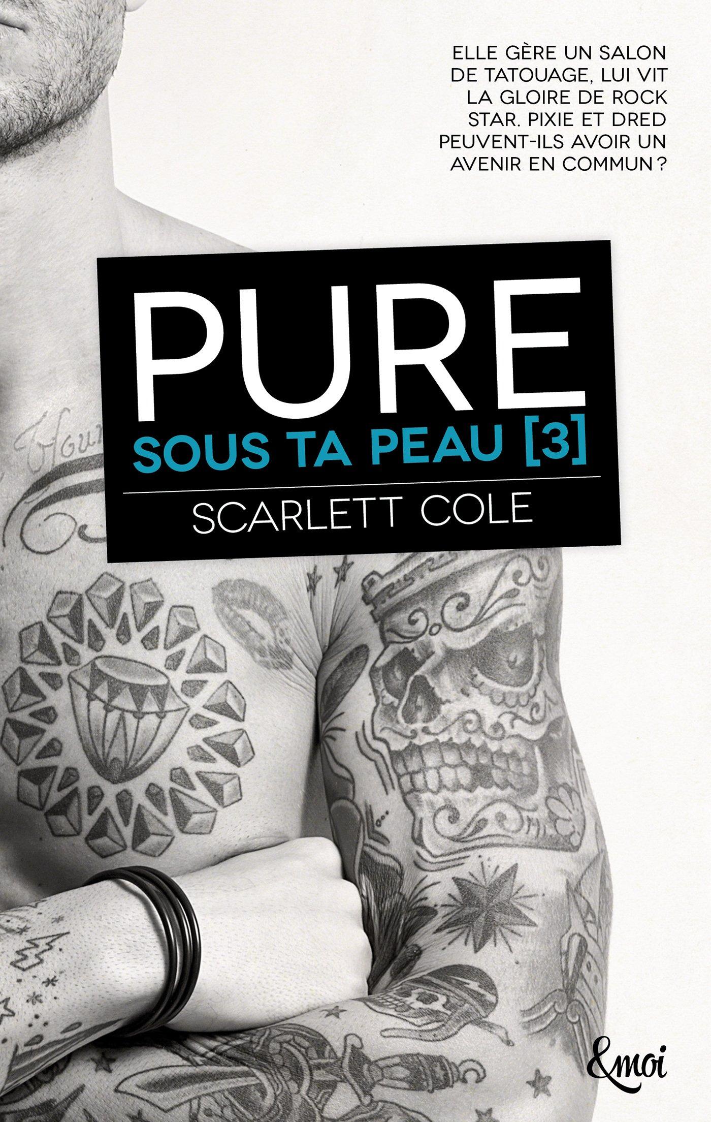 Sous ta peau - Tome 3 : Pure de Scarlett Cole 81d62x10
