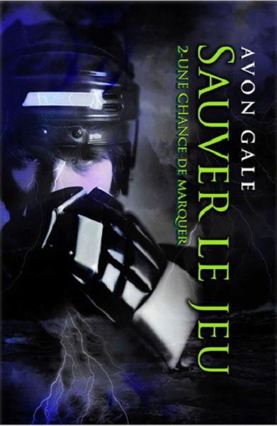 Une chance de marquer - Tome 2 : Sauver le jeu de Avon Gale Avon_g10