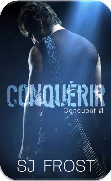 Conquest - Tome 1 : Conquérir de S.J Frost Frost10