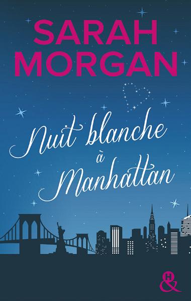 Coup de foudre à Manhattan - Tome 1 : Nuit blanche à Manhattan de Sarah Morgan Manhat10